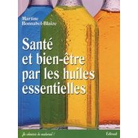 Livre Santé et Bien-Être par les Huiles Essentielles